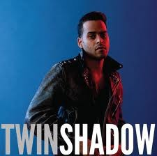 musica,twin shadow,video,testi,traduzioni,video twin shadown,testi twin shadow,traduzioni twin shadow