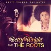 musica,video,testi,traduzioni,betty wright & the roots,video betty wright & the roots,testi betty wright & the roots,traduzioni betty wright & the roots