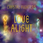 crystal fighters love alight