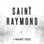 saint raymond i want you