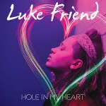 luke friend hole in my heart
