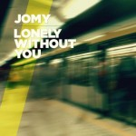 jomy lonely without you
