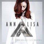 Annalisa - Se Avessi Un Cuore - Video Testo