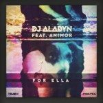 Dj Aladyn feat. Animor - For Ella - Video Testo Traduzione