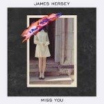 james hersey miss you
