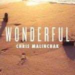 chris malinchak wonderful