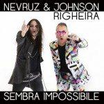 Nevruz and Johnson Righeira - Sembra Impossibile - Video Testo