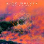 NICK MULVEY UNCONDITIONAL