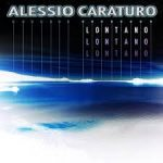 Alessio Caraturo - Lontano Lontano Lontano - Video Testo