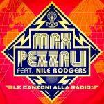 Max Pezzali feat. Nile Rodgers - Le Canzoni Alla Radio - Video Testo