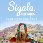 sigala_ella_eyre_came_here_for_love