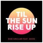 bob sinclar til the sun