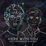 lost frequencies here with you