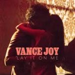 vance joy lay it
