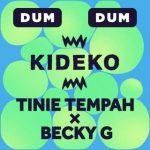 Kideko, Tinie Tempah, Becky G - Dum Dum - Video Testo Traduzione