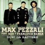 Max Pezzali feat. Nek, Francesco Renga - Duri Da Battere - Video Testo
