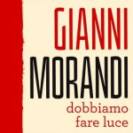 Gianni Morandi - Dobbiamo Fare Luce - Video Testo