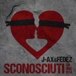 jax_fedez_sconosciuti_da_una_vita