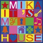 mika_itsmyhouse