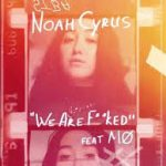 noah cyrus we are