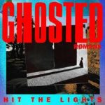 GHOSTED HIT THE LIGHTS