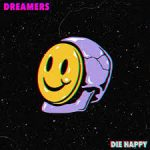 dreamers die happy
