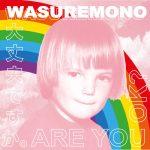 wasuremono cd2019