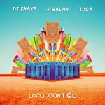 DJ Snake, J Balvin, Tyga - Loco Contigo