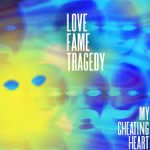 love fame tragedy my cheating