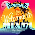max pezzali welcome to miami