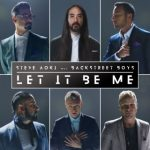 Steve Aoki, Backstreet Boys - Let It Be Me