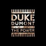 duke dumont the power