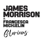 James Morrison feat. Francesca Michielin - Glorious
