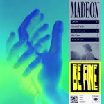 madeon be fine