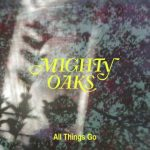 mighty oaks all things go