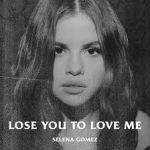 selena gomez lose you