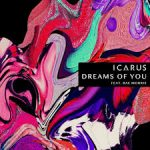 Icarus feat. Rae Morris - Dreams Of You