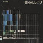 shallou fading
