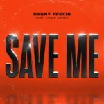 danny trexin save me