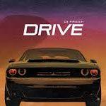 dj fresh drive