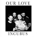 incubus our love