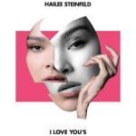 hailee steinfeld i love you's