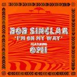 bob sinclar im on my way
