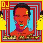 DJ ANTOINE KISS ME HARD